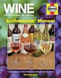 Wine Manual 7000 BC onwards all flavours The practical guide to the history appreciation & making of wine