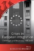 Crises in European Integration: Challenges and Responses, 1945-2005