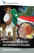 Foodscapes, Foodfields, and Identities in the Yucata N