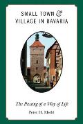 Small town and village in Bavaria; the passing of a way of life