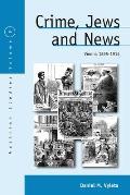 Crime, Jews and News: Vienna 1890-1914