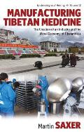 Manufacturing Tibetan Medicine: The Creation of an Industry and the Moral Economy of Tibetanness