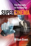 Supercinema; film-philosophy for the digital age