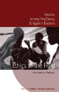 Ethics in the Field: Contemporary Challenges. Edited by Jeremy Macclancy, Agustn Fuentes