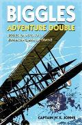Biggles Adventure Double: Biggles Learns To Fly & Biggles the Camels Are Coming: WWI Omnibus Edition
