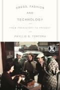 Dress, Fashion and Technology: From Prehistory to the Present