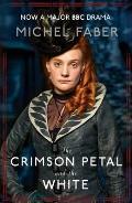 Crimson Petal & the White Michel Faber