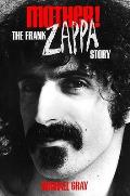Mother!: The Frank Zappa Story