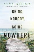 Being Nobody Going Nowhere Revised Meditations on the Buddhist Path