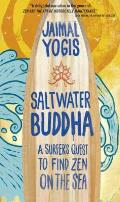 Saltwater Buddha A Surfers Quest to Find Zen on the Sea