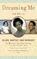 Dreaming Me Black Baptist & Buddhist One Womans Spiritual Journey