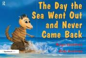 Day the Sea Went Out and Never Came Back: a Story for Children Who Have Lost Someone They Love