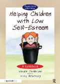 Helping Children with Low Self-Esteem: A Guidebook;ruby and the Rubbish Bin