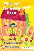 Willy and the Wobbly House: a Story for Children Who Are Anxious Or Obsessional