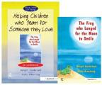 Helping Children Who Yearn for Someone They Love & the Frog Who Longed for the Moon to Smile: Set