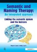 Semantic & Naming Therapy: An Integrated Approach: Linking the Semantic System with the Lexicons