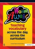 Word Aware: Teaching Vocabulary Across the Day, Across the Curriculum
