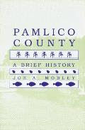 Pamlico County: A Brief History
