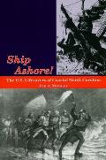 Ship Ashore!: The U.S. Lifesavers of Coastal North Carolina