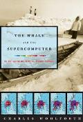 Whale & the Supercomputer on the Northern Front of Climate Change