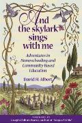 & the Skylark Sings with Me Adventures in Homeschooling & Community Based Education