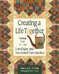 Creating a Life Together Practical Tools to Grow Ecovillages & Intentional Communities