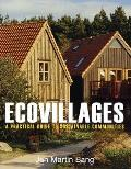 Ecovillages A Practical Guide to Sustainable Communities
