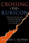 Crossing the Rubicon The Decline of the American Empire at the End of the Age of Oil