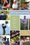 ECOpreneuring Putting Purpose & the Planet Before Profits
