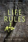 Life Rules Natures Blueprint for Surviving Economic & Environmental Collapse