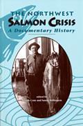Northwest Salmon Crisis A Documentary History
