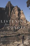 Listening for Coyote A Walk Across Oregons Wilderness