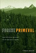 Forest Primeval The Natural History of an Ancient Forest