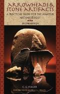 Arrowheads & Stone Artifacts A Pract 2nd Edition