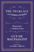 Necklace & Other Stories Maupassant for Modern Times