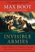 Invisible Armies An Epic History of Guerrilla Warfare from Ancient Times to the Present