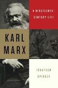 Karl Marx A Nineteenth Century Life