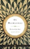 On Machiavelli; the search for glory