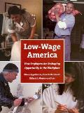 Low-Wage America: How Employers Are Reshaping Opportunity in the Workplace