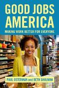 Good Jobs America Making Work Better for Everyone