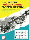 Guitar Melody Chord Playing System: A System for Playing Guitar Solos in Chord Style Using Popular Sheet Music