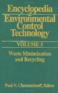 Encyclopedia of Environmental Control Technology: Volume 5: Waste Minimization and Recycling