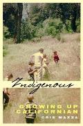 Indigenous: Growing Up Californian