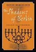 Shadows of Berlin: The Berlin Stories of Dovid Bergelson