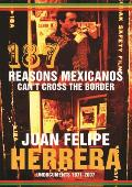 187 Reasons Mexicanos Cant Cross the Border Undocuments 1971 2007