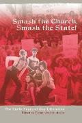 Smash the Church Smash the State The Early Years of Gay Liberation