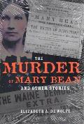 Murder Of Mary Bean & Other Stories