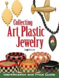 Collecting Art Plastic Jewelry Identification & Price Guide