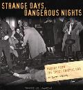 Strange Days Dangerous Nights Photos from the Speed Graphic Era