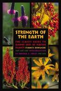 Strength of the Earth The Classic Guide to Ojibwe Uses of Native Plants
